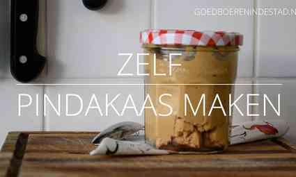 Zelf heerlijke pindakaas maken